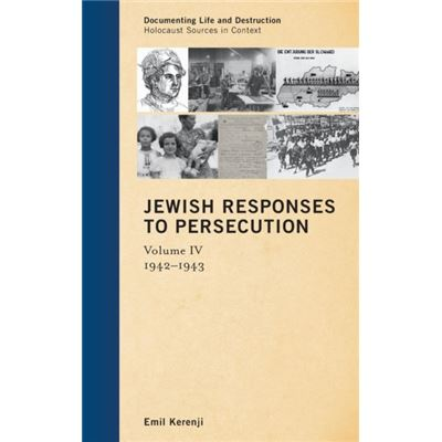Jewish Responses To Persecution: 1942 1943 (Documenting Life And Destruction: Holocaust Sources In Context) (Hardcover)