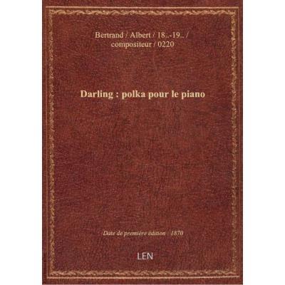 Darling : polka pour le piano / par Albert Bertrand : [couv. ornée par] B.