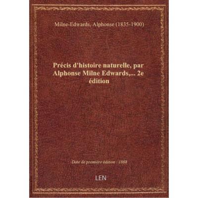 Précis d'histoire naturelle, par Alphonse Milne Edwards,... 2e édition