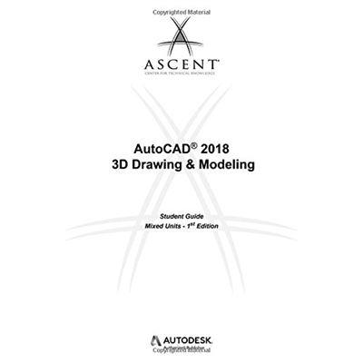 Autocad 2018 3D Drawing & Modeling - Mixed Units: Autodesk Authorized Publisher