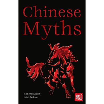Chinese Myths (The World's Greatest Myths and Legends) - [Livre en VO]