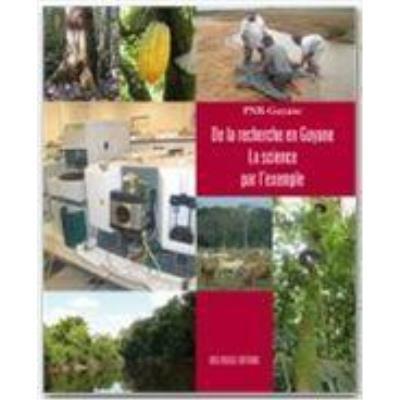 De La Recherche En Guyane , La Science Par L'Exemple