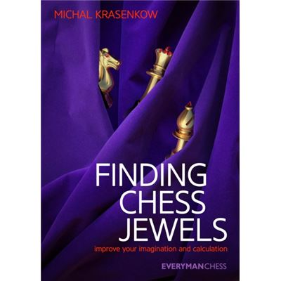 Finding Chess Jewels: Improve Your Imagination And Calculation (Paperback)