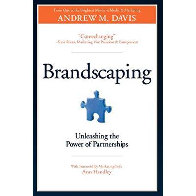 Brandscaping: Unleashing the Power of Partnerships - [Livre en VO]