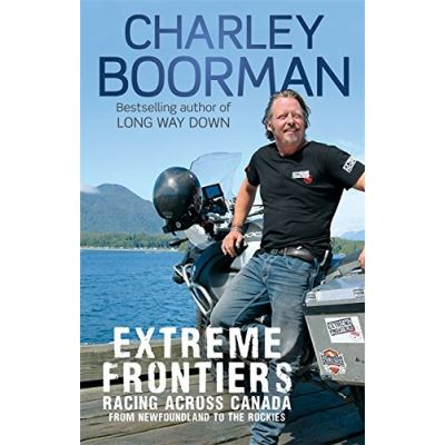 Extreme Frontiers Charley Boorman