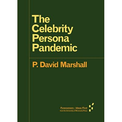 The Celebrity Persona Pandemic (Forerunners: Ideas First) - [Livre en VO]