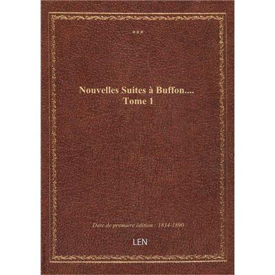 Nouvelles Suites à Buffon.... Tome 1