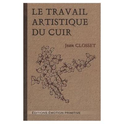 Le Travail Artistique Du Cuir Jean Closset