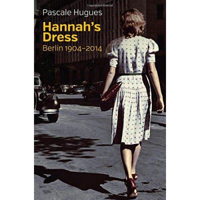 Hannah's Dress: Berlin 1904-2014 - [Version Originale]