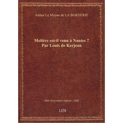 Molière est-il venu à Nantes ? Par Louis de Kerjean