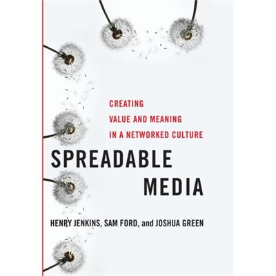 Spreadable Media: Creating Value And Meaning In A Networked Culture (Postmillennial Pop) (Hardcover)