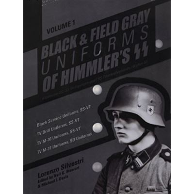 Black and Field Gray Uniforms of Himmler?s SS: Allgemeine- SS, SS Verfügungstruppe, SS Totenkopfverbände & Waffen SS, Vol. 1: Black Service Uniforms, ... TV M- 37 Uniforms, SD Uniforms (Volume 1) - [Livre en VO]