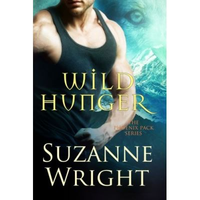 Wild Hunger (The Phoenix Pack Series) - [Livre en VO]