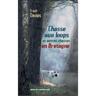 Chasse Aux Loups Et Autres Chasses En Bretagne