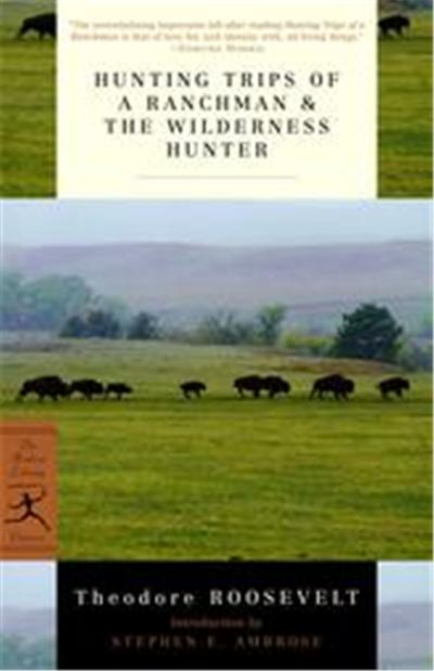Hunting Trips of a Ranchman, Modern Library Classics