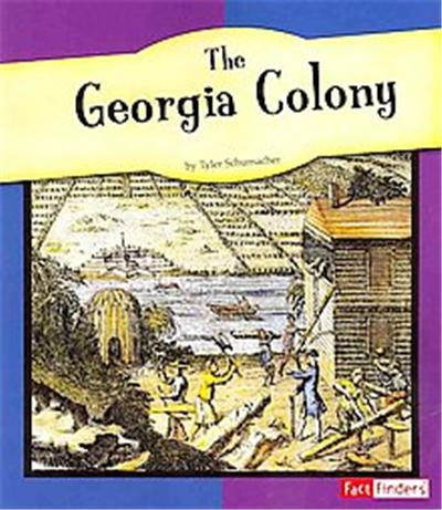 The Georgia Colony, Fact Finders: the American Colonies