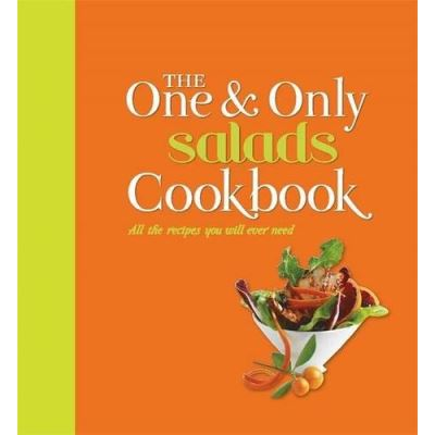 The One and Only Salads Cookbook - [Livre en VO]