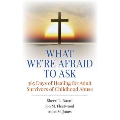 What We're Afraid to Ask: 365 Days of Healing for Adult Survivors of Childhood Abuse - [Livre en VO]