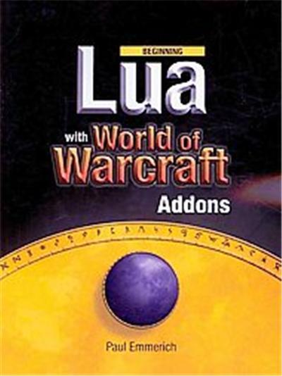 Beginning Lua with World of Warcraft Addons, Beginning