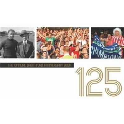 The Official Brentford Fc 125 Anniversary Book (Hardcover)