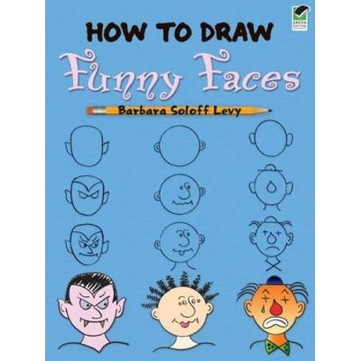 How to Draw Funny Faces (Dover How to Draw)