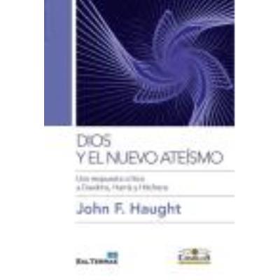 Dios Y El Nuevo Ateísmo - John F. Haught