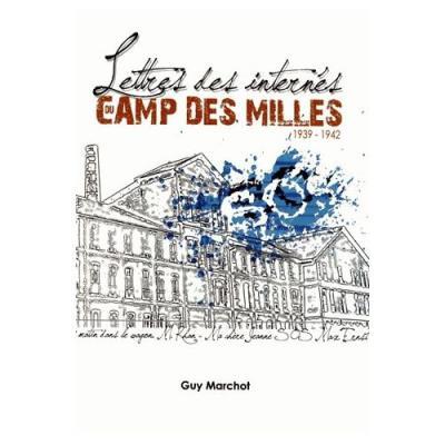 Lettres Des Internés Du Camp Des Milles Guy Marchot