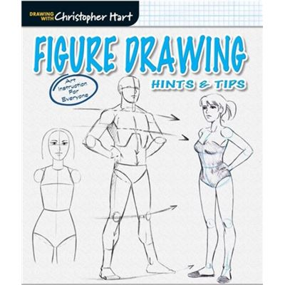 Figure Drawing: Hints & Tips (Drawing With Christopher Hart Series) (Paperback)