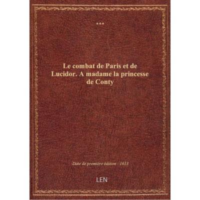 Le combat de Paris et de Lucidor . A madame la princesse de Conty