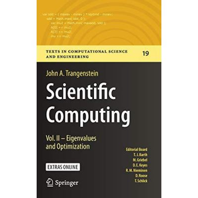 Scientific Computing: Vol. II - Eigenvalues and Optimization: 2 (Texts in Computational Science and Engineering) - [Version Originale]