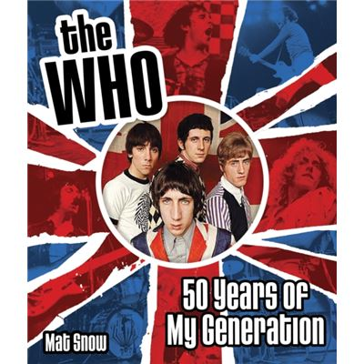 The Who: Fifty Years Of My Generation (Hardcover)