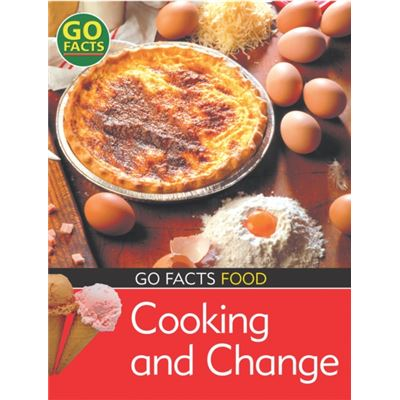 Food: Cooking And Change (Go Facts) (Paperback)