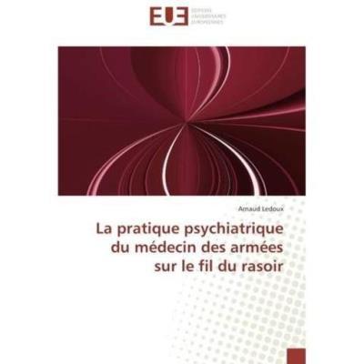 La Pratique Psychiatrique Du Medecin Des Armees Sur Le Fil Du Rasoir