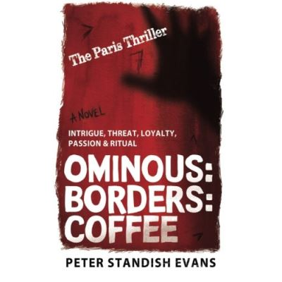 Ominous: Borders: Coffee (The Paris Thriller. A Novel.)