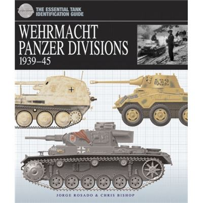 Wehrmacht Panzer Divisions: 1939-45 (Hardcover)