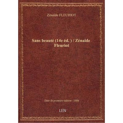 Sans beauté (14e éd.) / Zénaïde Fleuriot