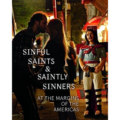 Sinful Saints and Saintly Sinners at the Margins of the Americas - [Livre en VO]
