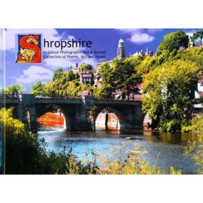 Shropshire in Colour Photographs: Includes a Second Collection of Poems by Michael Raven