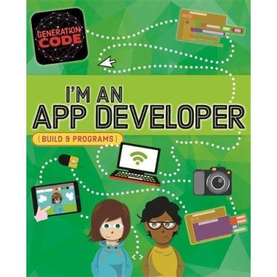 I'm an App Developer (Generation Code) - [Livre en VO]