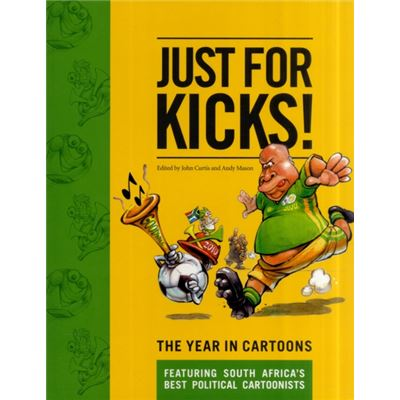 Just For Kicks!: The Year In Cartoons (Paperback)