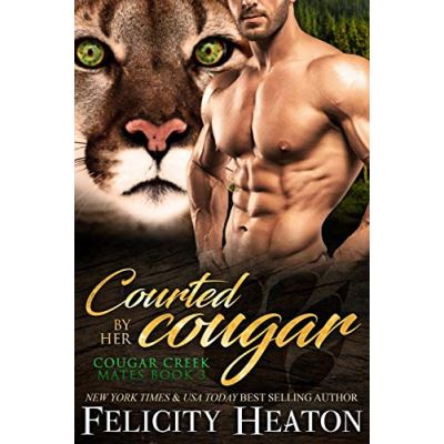 Courted by her Cougar: Cougar Creek Mates Shifter Romance Series - [Version Originale]