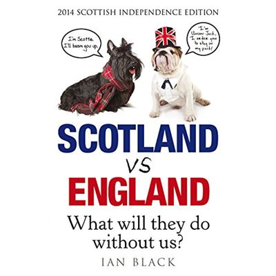 Scotland vs England 2014: What Will They Do Without Us? - [Livre en VO]