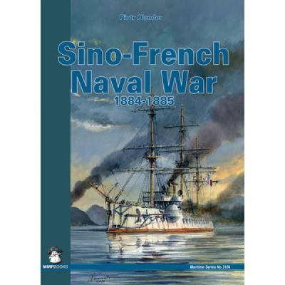 Sino-French Naval War 1884-1885 - [Version Originale]