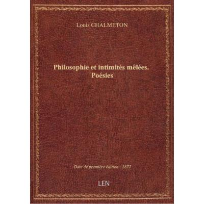 Philosophie et intimités mêlées. Poésies