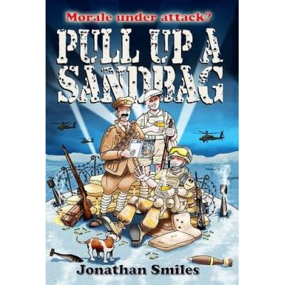 Pull Up a Sandbag: A Celebration of Squaddie Humour