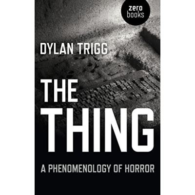 The Thing: A Phenomenology of Horror - [Livre en VO]
