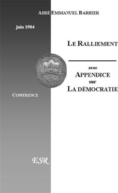LE RALLIEMENT, AVEC UN APPENDICE SUR LA DEMOCRATIE