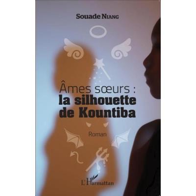 Âmes Soeurs : La Silhouette De Kountiba