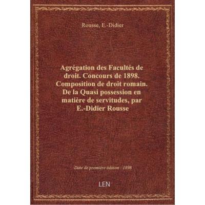 Agrégation des Facultés de droit. Concours de 1898. Composition de droit romain. De la Quasi possess
