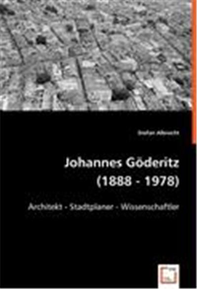 Johannes Göderitz (1888 - 1978)